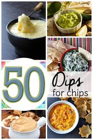 dips for chips 50 u0026 cold dip recipes sweet t makes three