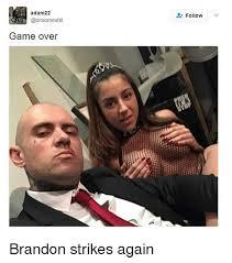 Game Over Meme - adam22 shit game over follow v brandon strikes again meme on me me