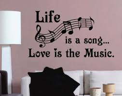 life is a song music quote vinyl wall lettering vinyl wall