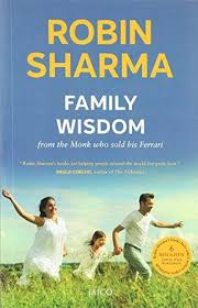 the monk who sold his ferrary family wisdom from the monk who sold his by robin sharma