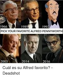Alfred Meme - 1966 pick your favorite alfred pennyworth 1989 1992 2005 2014 2016