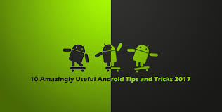 android tricks 10 amazingly useful android tips and tricks 2017 jpg