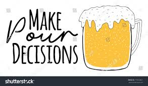 funny beer cartoon make pour decisions funny beer quote stock vector 715018621