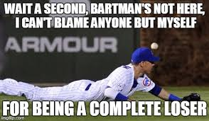 Cubs Suck Meme - the playoffs are gonna suck and bartman to the rescue imgflip
