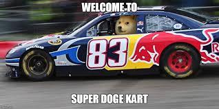 Doge Car Meme - race car doge latest memes imgflip