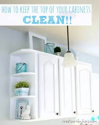 how to clean the kitchen cabinets cleaning the tops of cabinets