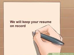 how to write a rejection letter with sample letter wikihow
