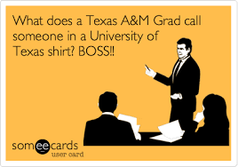 Texas A M Memes - what does a texas a m grad call someone in a university of texas