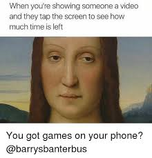You Got Games On Your Phone Meme - 25 best memes about you got games on your phone starter pack