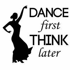 dance first think later inspirational sports quotes wall sticker
