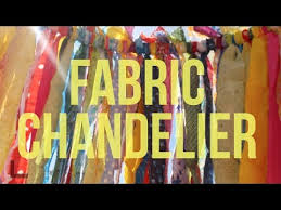 Streamer Chandelier How To Make A Fabric Chandelier Youtube