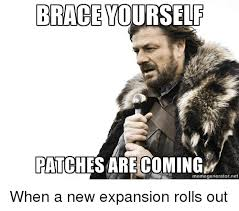Brace Yourself Meme Generator - brace yourself patches are comi meme generator ne when a new