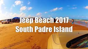 jeep beach south padre island jeep beach 2017 youtube