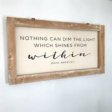 nothing can dim the light that shines from within farmhouse artwork maya angelou dim the light farmhouse window