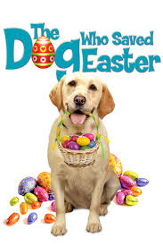 Ver Pelicula The Dog Who Saved Easter