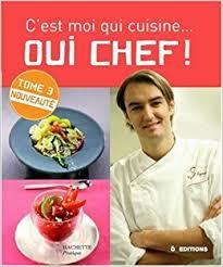 cuisine tv mon chef bien aimé amazon fr c est moi qui cuisine oui chef 3 cyril lignac livres