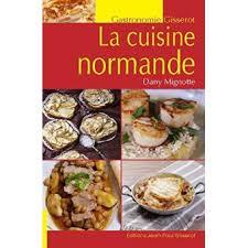 une normande en cuisine la cuisine normande broché dany mignotte achat livre achat