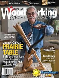 Woodworking Magazine Download by Canadian Woodworking Magazine Download U2013 Woodworking Plans Free