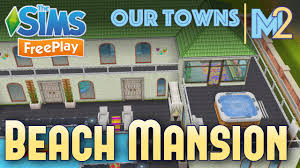 Home Design For Sims Freeplay Sims Freeplay Beach Mansion Original House Design Youtube