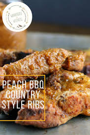 peach bbq country style ribs wanderlust and wellness