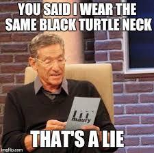 Turtleneck Meme - maury lie detector meme imgflip