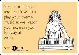 yes i am talented and i can t wait to play your theme as we