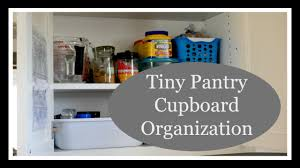 tiny pantry cupboard organization youtube
