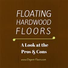 floating engineered hardwood floors installation pros and cons