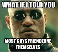 Friends Zone Meme - funny friend zone 35 pics