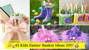 45 kids easter basket ideas 2017 youtube