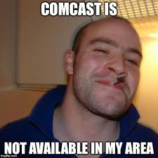 Comcast Meme - the real good guy comcast imgflip