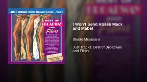 send roses i won t send roses mack and mabel karaoke version instrumental