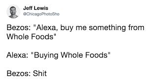 Whole Foods Meme - bezos be like whole foods know your meme