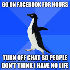 Memes Facebook Chat - go on facebook for hours turn off chat so people don t think i have