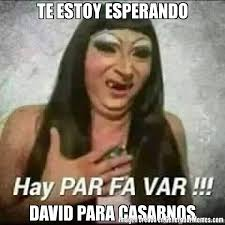 Memes De David - te estoy esperando david para casarnos meme de tamara imagenes
