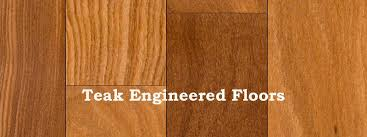 understanding teak engineered floors the flooring