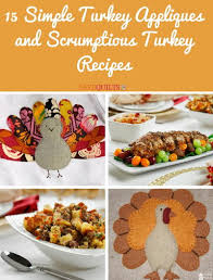 15 simple turkey appliques and scrumptious turkey recipes