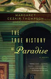 the true history of paradise by margaret cezair thompson