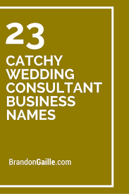 wedding taglines 25 catchy wedding consultant business names consultant business