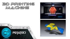 3d printing machine potatoci