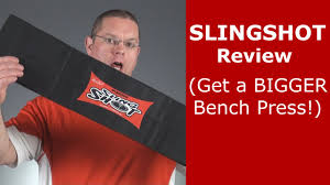 slingshot review get a bigger better bench press youtube