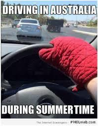 Driving Meme - 29 driving in australia during summer meme pmslweb