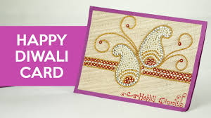 diwali cards diwali cards how to make handmade greeting cards