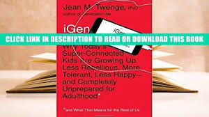 download full igen why today s super connected kids are growing