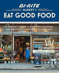 grocery guide bi rite market pioneer in the new farm to grocery store movement
