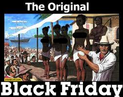 black friday origin sale the original black friday sale of black people slaves starecat com