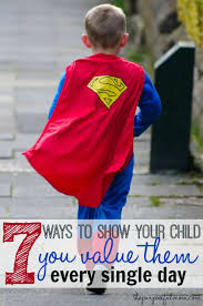 Ways To Say I Love You Quotes by 7 Ways To Show Your Children You Value Them Every Day The