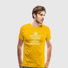 goodbye tension hello pension t shirt goodbye tension hello pension t shirt spreadshirt