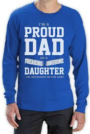 Gift For Dad by Proud Dad Of A Freaking Awesome Daughter Gift For Dad Funny Long