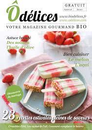 cuisiner le magazine magazine de cuisine odelices n 28 été 2017 ôdélices